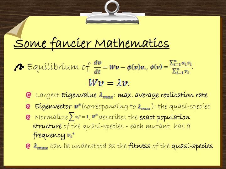 Some fancier Mathematics