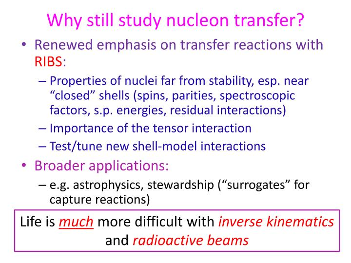 Why still study nucleon transfer