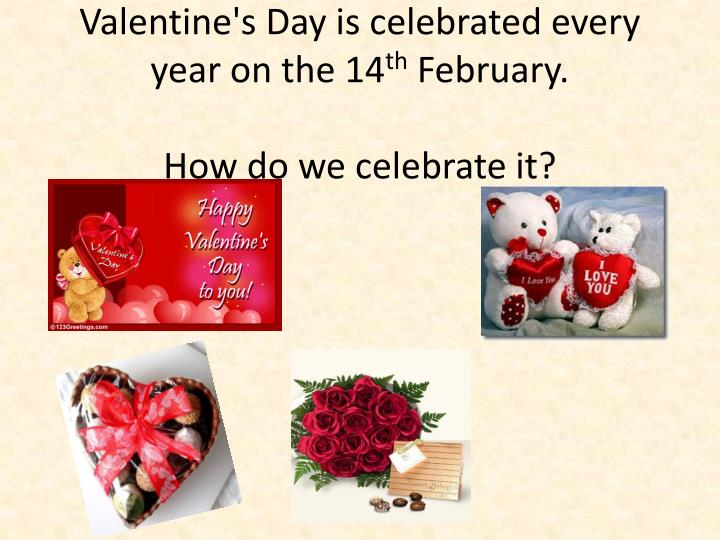 we celebrate valentine Many parts of the eastern orthodox church also celebrate saint valentine's day,   he said we are not against love, but we criticize vulgar exhibition of love at.