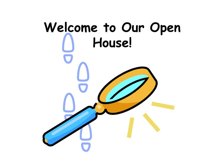 Welcome to Our Open House!