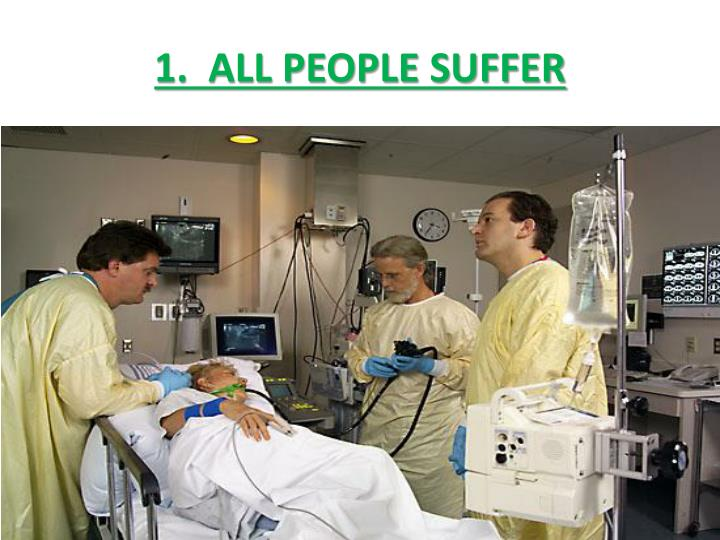 1.  ALL PEOPLE SUFFER