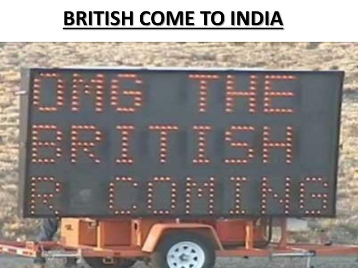 BRITISH COME TO INDIA