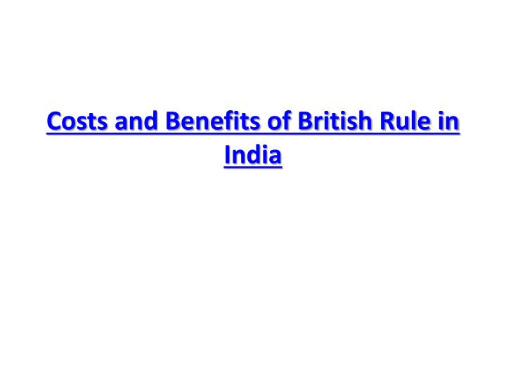 Costs and Benefits of British Rule in India
