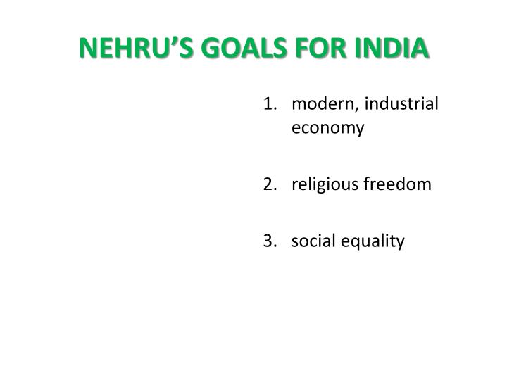 NEHRU'S GOALS FOR INDIA