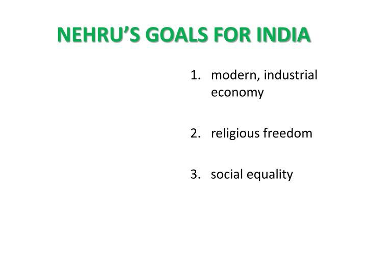 NEHRU'S GOALS FOR INDIA