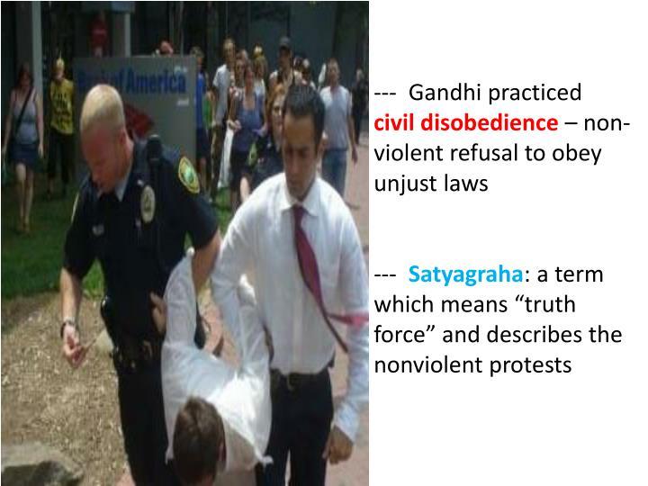 ---  Gandhi practiced