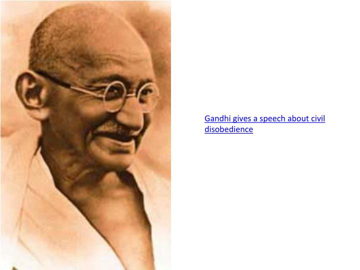 Gandhi gives a speech about civil disobedience