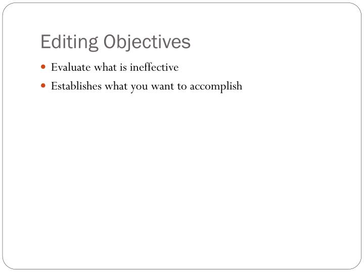 Editing Objectives