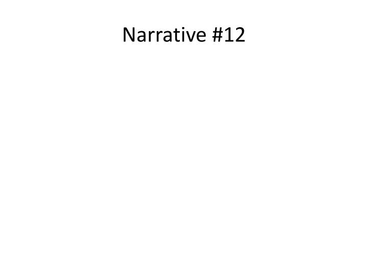 Narrative #12