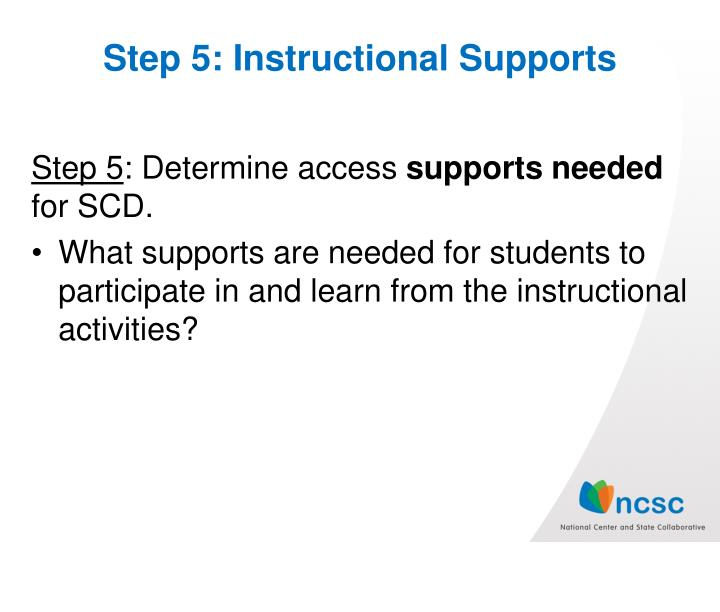 Step 5: Instructional Supports