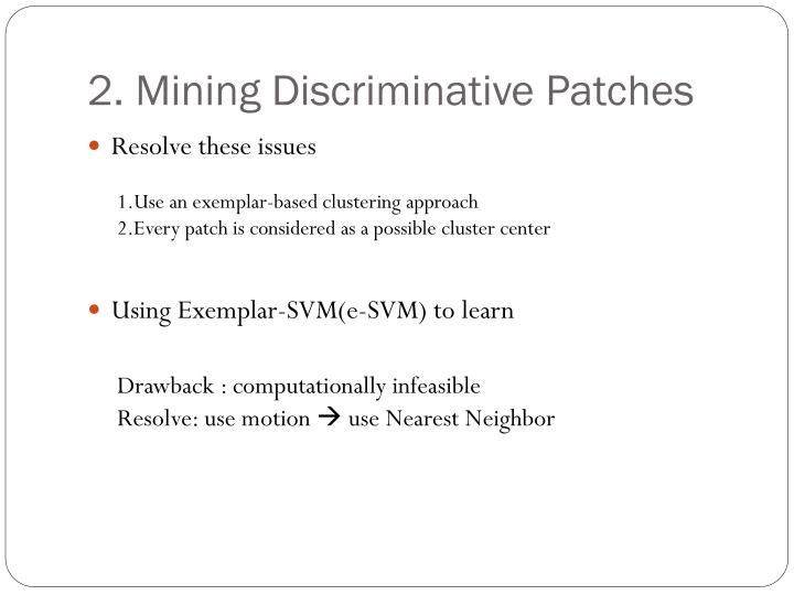 2. Mining Discriminative Patches