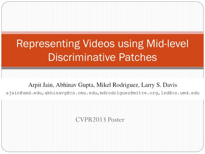 Representing videos using mid level discriminative patches