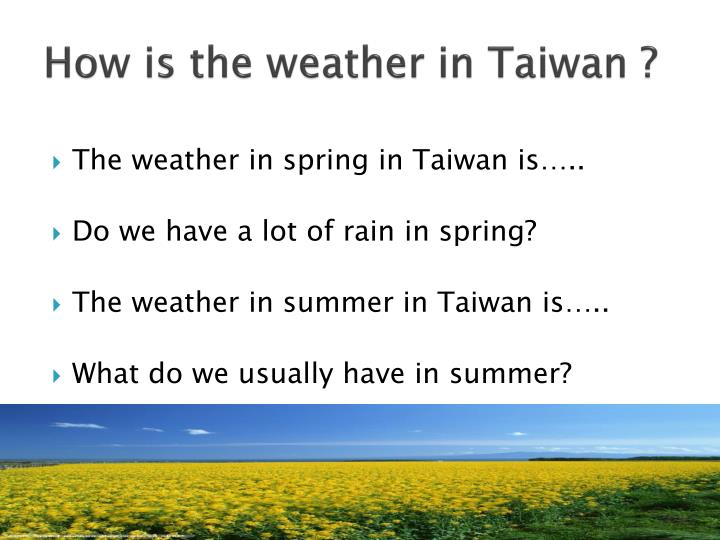 How is the weather in Taiwan ?