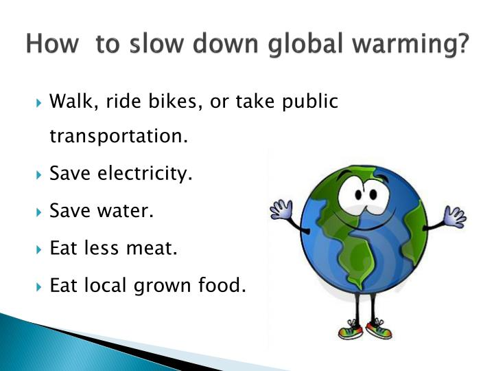How  to slow down global warming?
