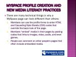 myspace profile creation and new media literacy practices