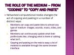the role of the medium from coding to copy and paste2