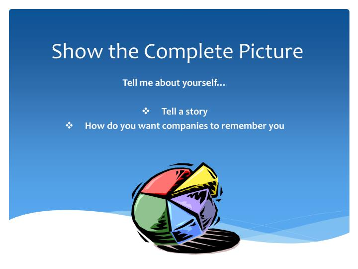 Show the Complete Picture