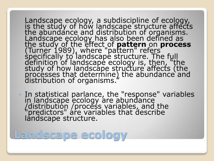 Landscape ecology, a