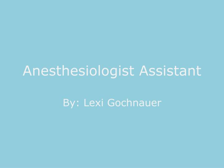 Anesthesiologist assistant