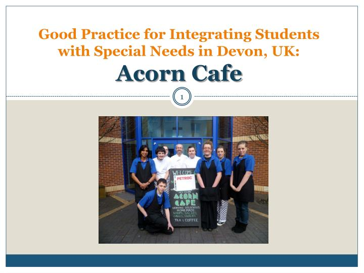 Good practice for integrating students with special needs in devon uk acorn cafe