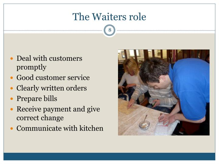 The Waiters role