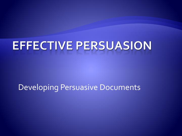 Developing persuasive documents