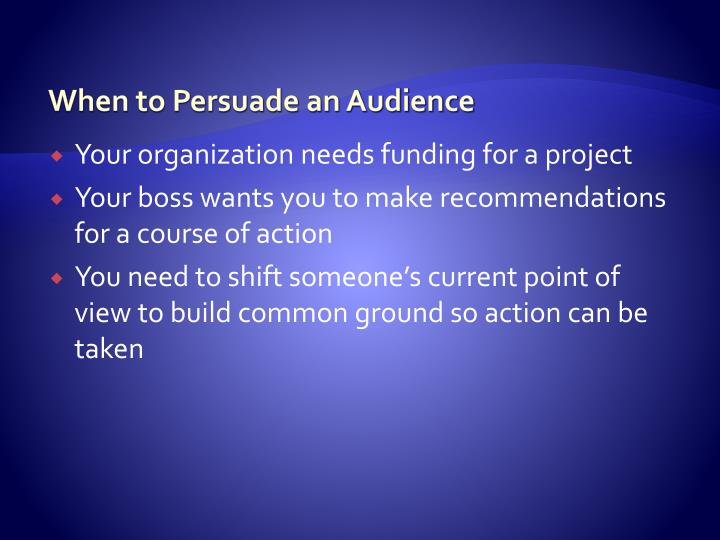 When to Persuade an Audience