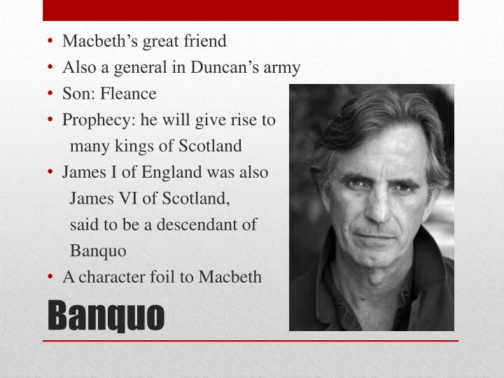 Macbeth's great friend