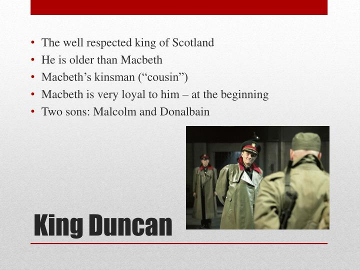 The well respected king of Scotland