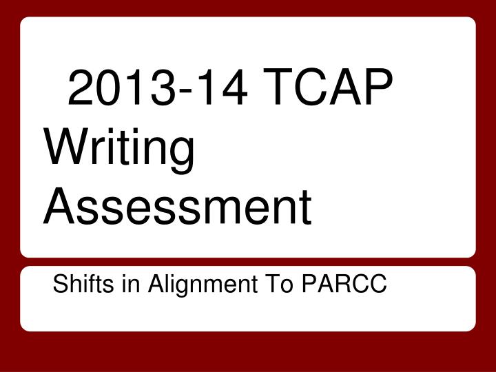2013 14 tcap writing assessment