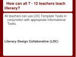 how can all 7 12 teachers teach literacy