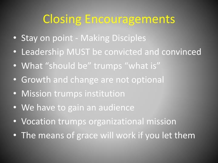 Closing Encouragements