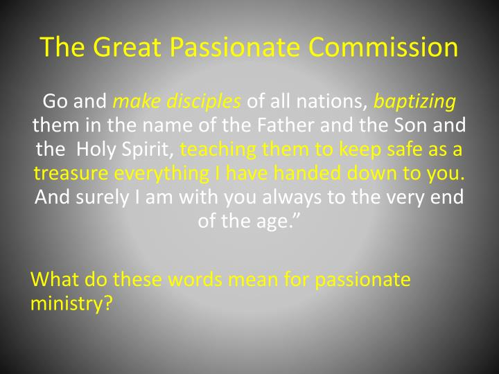 The Great Passionate Commission