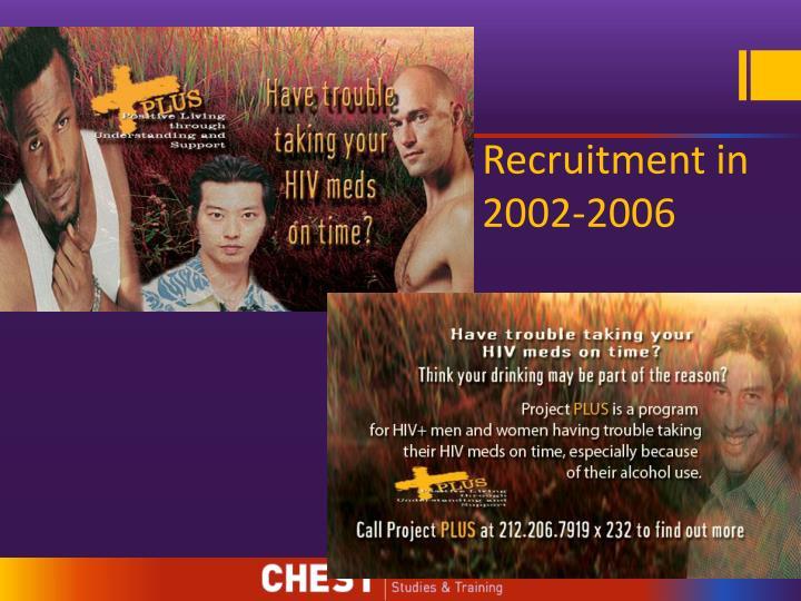 Recruitment in 2002-2006