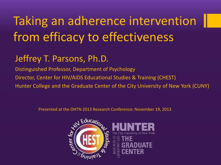 Taking an adherence intervention from efficacy to effectiveness