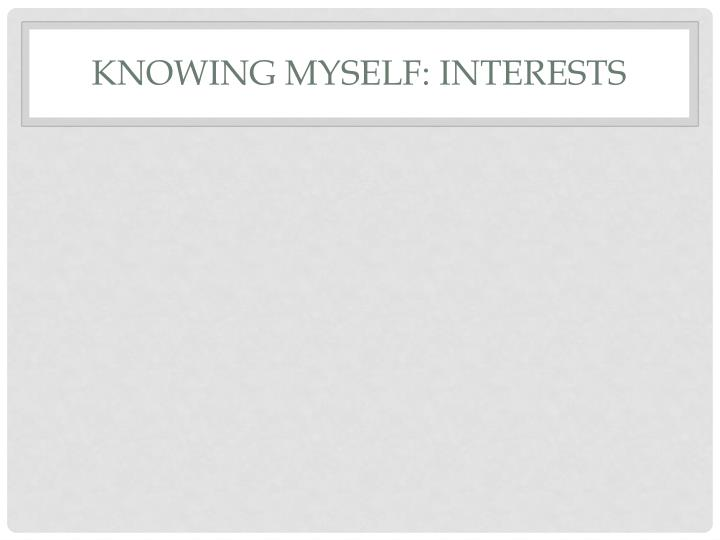 Knowing Myself: Interests