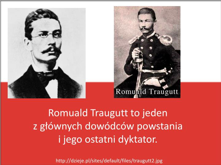Romuald Traugutt to jeden