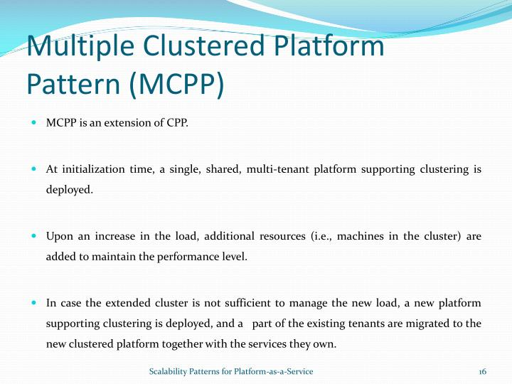 Multiple Clustered Platform Pattern (MCPP)