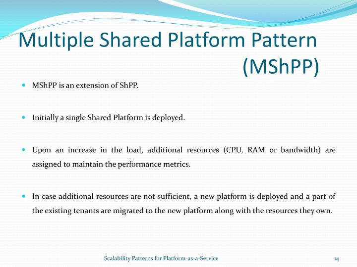 Multiple Shared Platform Pattern   (MShPP)