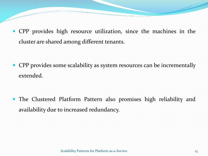 CPP provides high resource utilization, since the machines in the cluster are shared among different tenants.