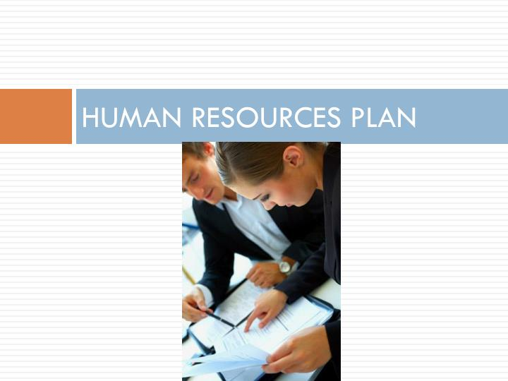 HUMAN RESOURCES PLAN