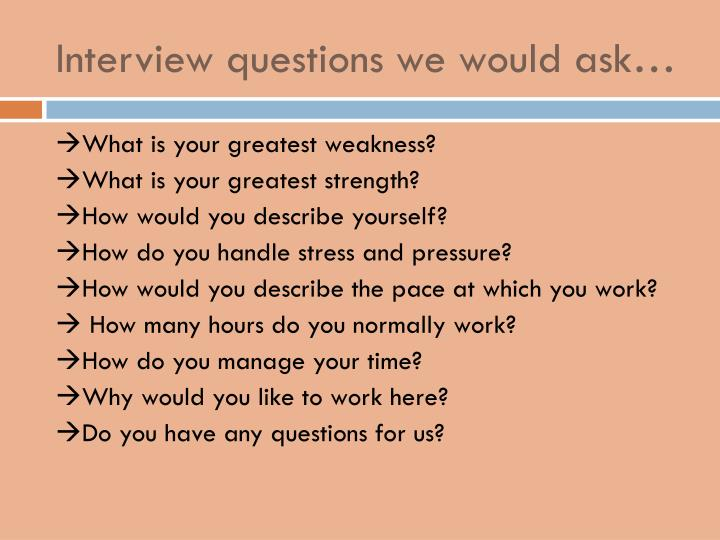 Interview questions we would ask