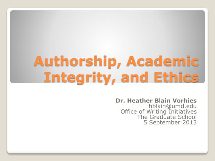 Authorship academic integrity and ethics
