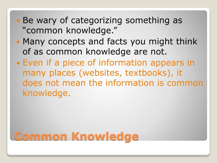 "Be wary of categorizing something as ""common knowledge."""