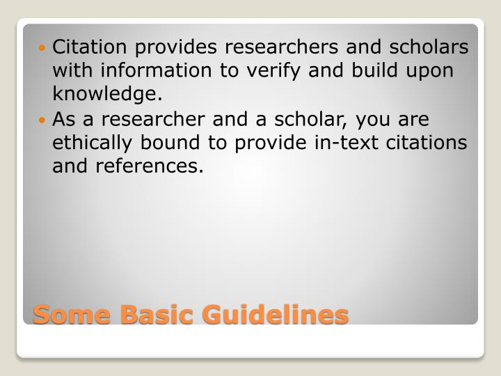 Citation provides researchers and scholars with information to verify and build upon knowledge.