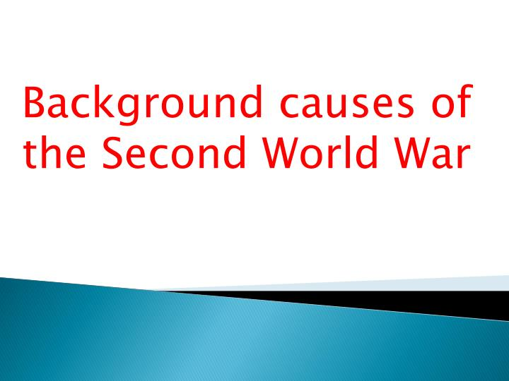 Background causes of the second world war