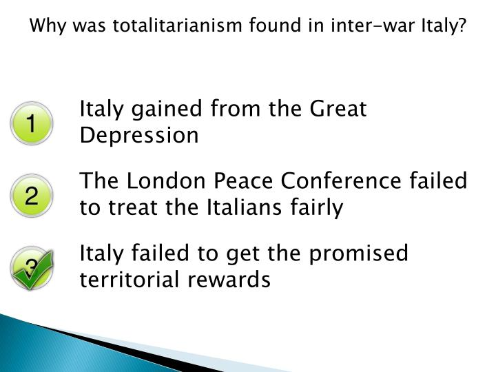 Why was totalitarianism found in inter-war Italy?
