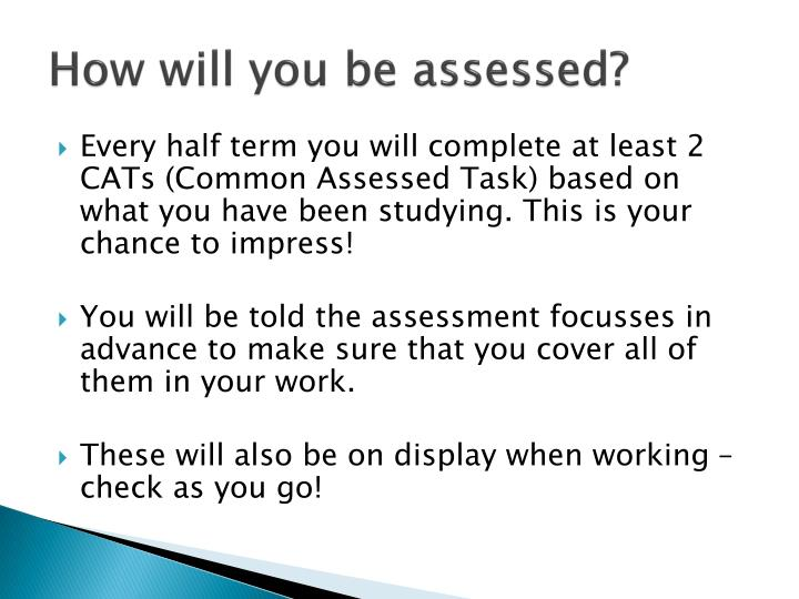 How will you be assessed?