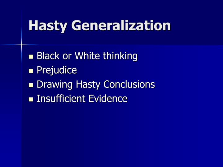 Hasty Generalization
