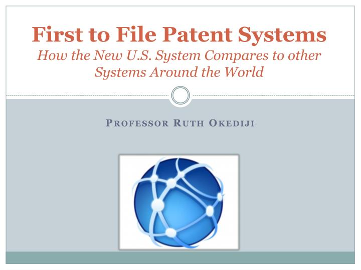 First to file patent systems how the new u s system compares to other systems around the world